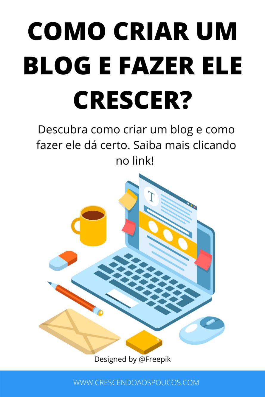 como criar um blog e fazer ele crescer
