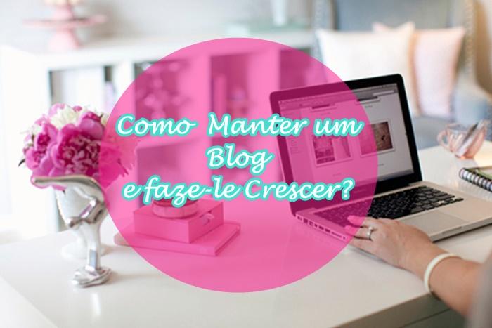 as melhores dicas para manter um blog e faze-lo crescer