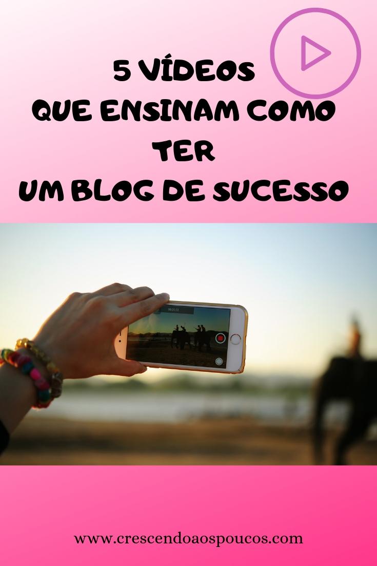 5 vídeos que ensinam como ter um blog de sucesso