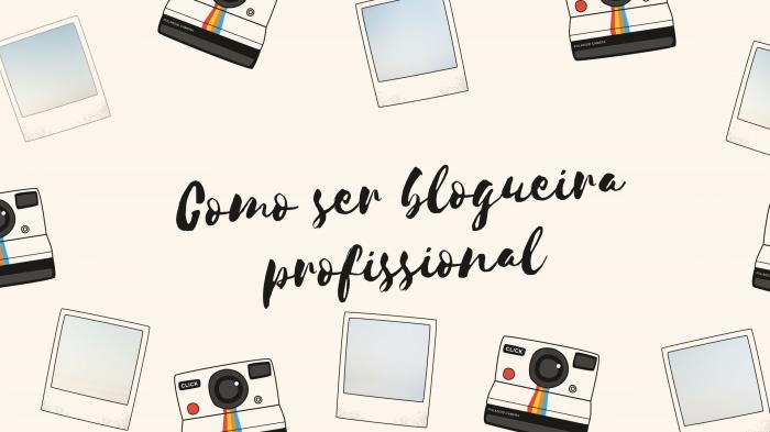 como-ser-blogueira-profissional