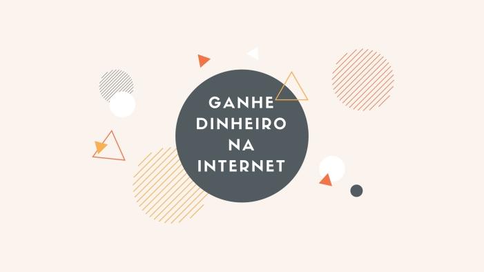 ganhe-dinheiro-na-internet