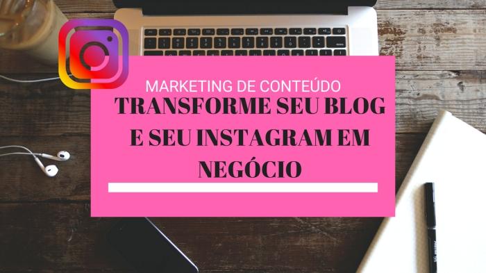 marketing-de-conteúdo-transforme-seu-blog-e-seu-instagram-em-negócio
