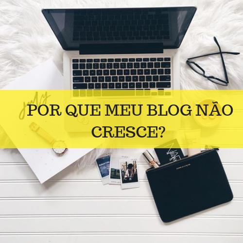 Por que meu blog não crescer_