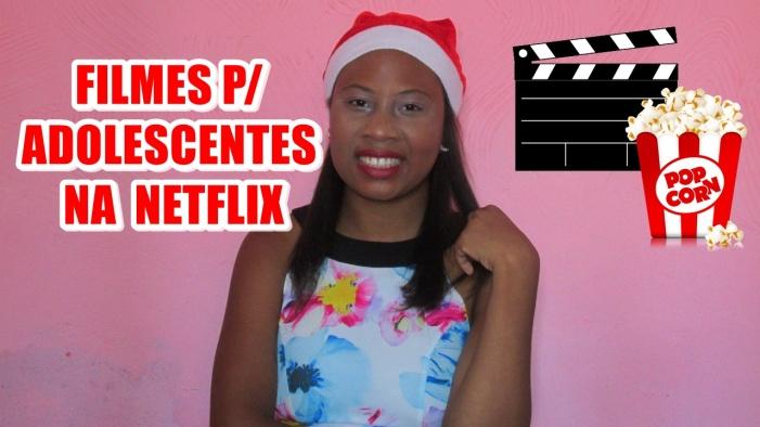 10-filmes-adolescentes-na-netflix
