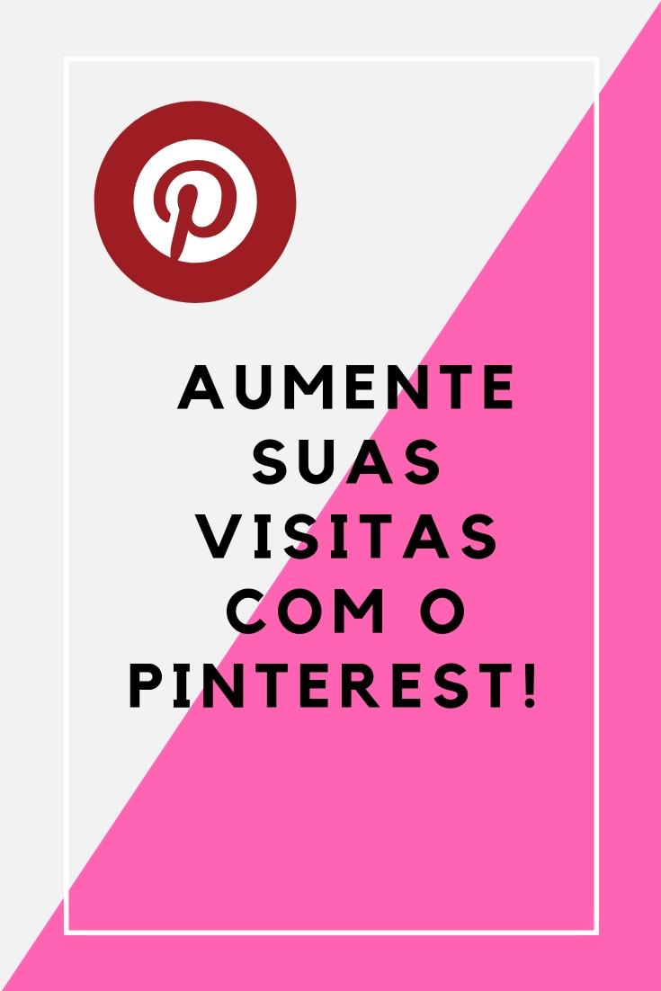 como aumentar suas visitas com pinterest #blog #pinterest #trafego